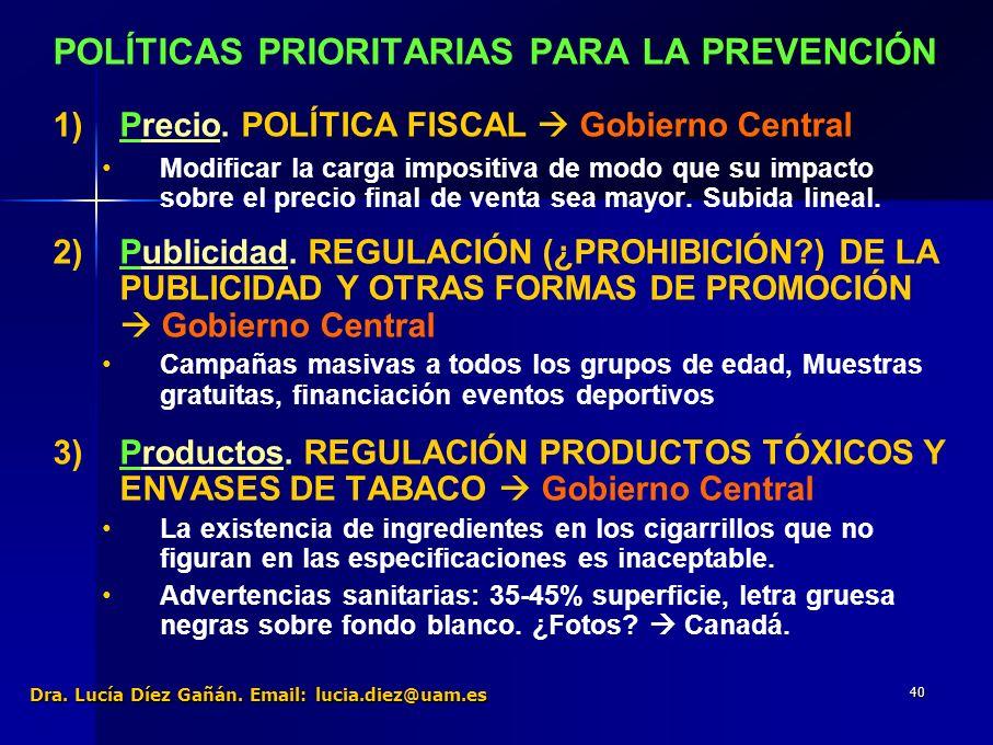 40 POLÍTICAS PRIORITARIAS PARA LA PREVENCIÓN 1) 1)Precio.