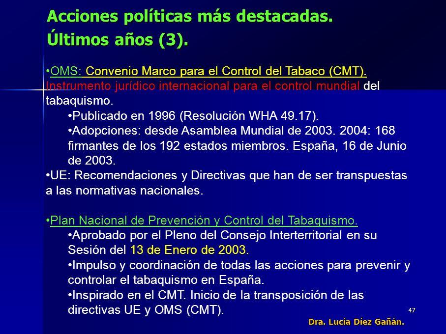 47 Acciones políticas más destacadas. Últimos años (3).