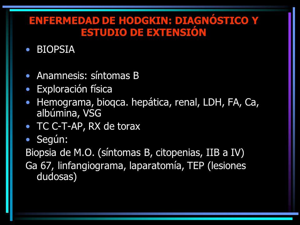LH: PRESENTACIÓN CLÍNICA Masa, extensión gradual Cervical Mediastínica: disnea, dolor Otras localizaciones (HEMG + derrame izdo) Sistémicos (25%): sín
