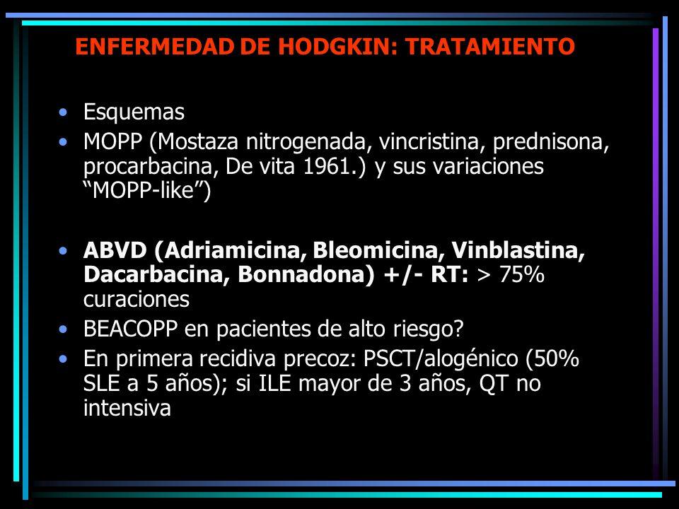 ENFERMEDAD DE HODGKIN: TRATAMIENTO LH nodular de PL: similar a LNH bajo grado. Estadios iniciales: RT, interés de Rituximab. LH Clásico: según estadio