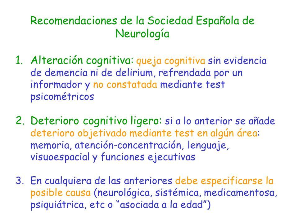 Recomendaciones de la Sociedad Española de Neurología 1.Alteración cognitiva: queja cognitiva sin evidencia de demencia ni de delirium, refrendada por