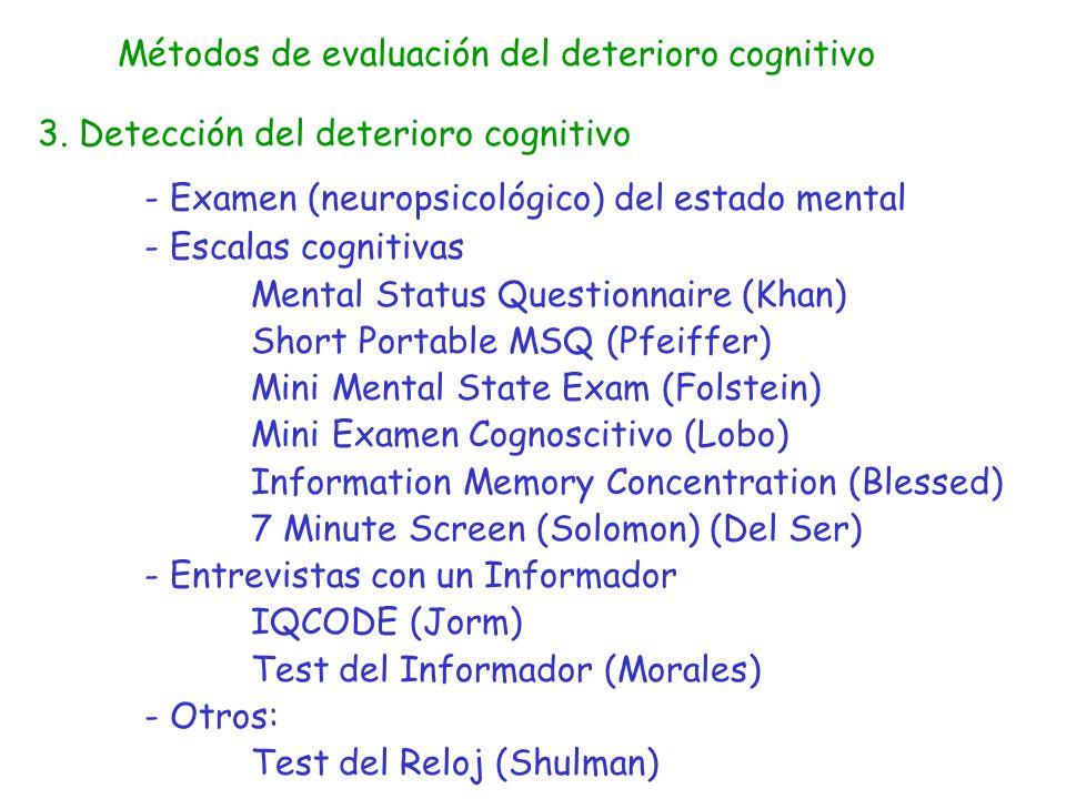 Métodos de evaluación del deterioro cognitivo 3. Detección del deterioro cognitivo - Examen (neuropsicológico) del estado mental - Escalas cognitivas