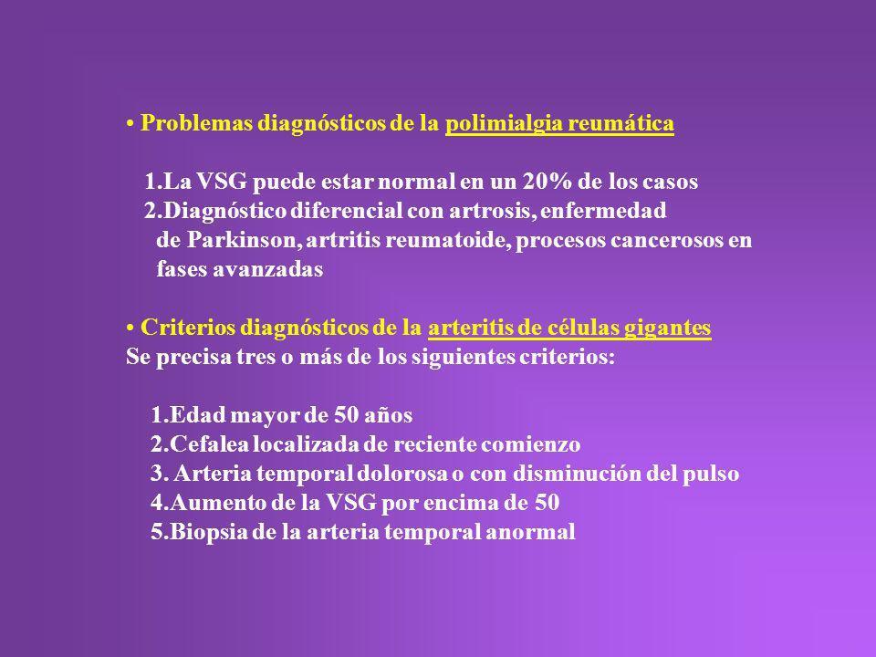 Problemas diagnósticos de la polimialgia reumática 1.La VSG puede estar normal en un 20% de los casos 2.Diagnóstico diferencial con artrosis, enfermed