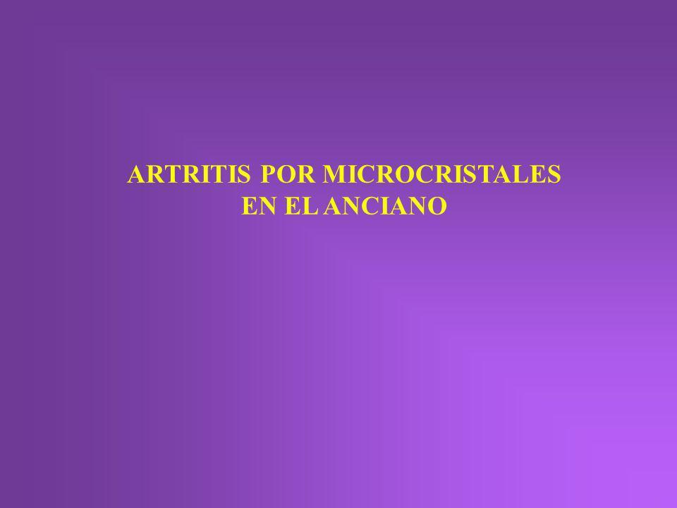 ARTRITIS POR MICROCRISTALES EN EL ANCIANO