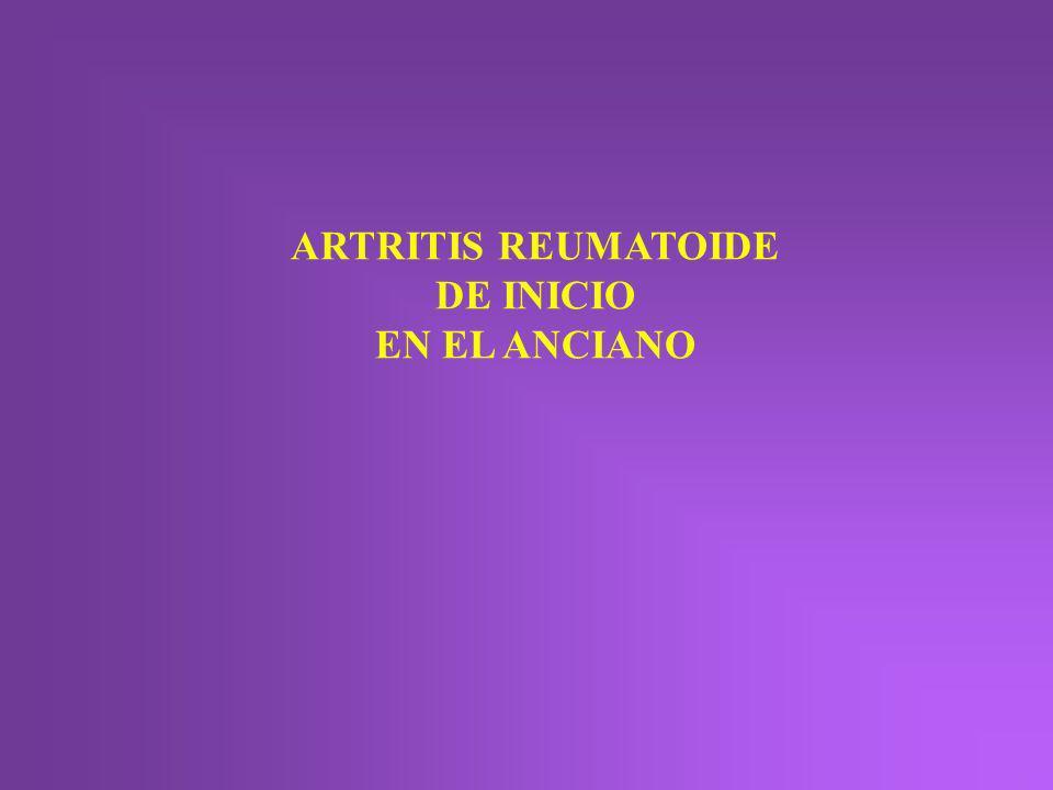 ARTRITIS REUMATOIDE DE INICIO EN EL ANCIANO
