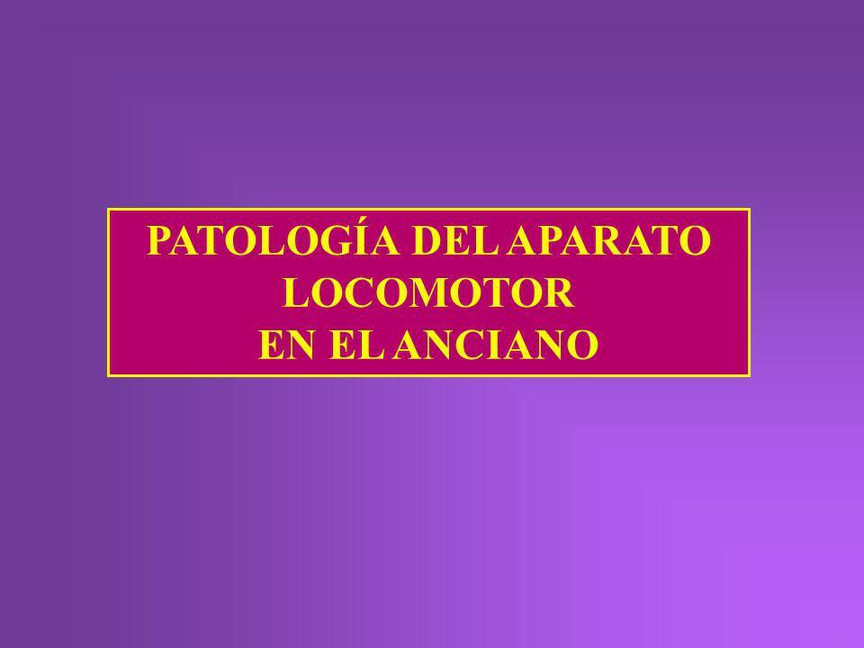 PATOLOGÍA DEL APARATO LOCOMOTOR EN EL ANCIANO