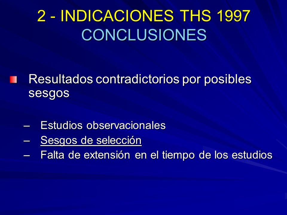 3 - INDICACIONES THS 2004 Estudios experimentales HERS Y HERS II WHI