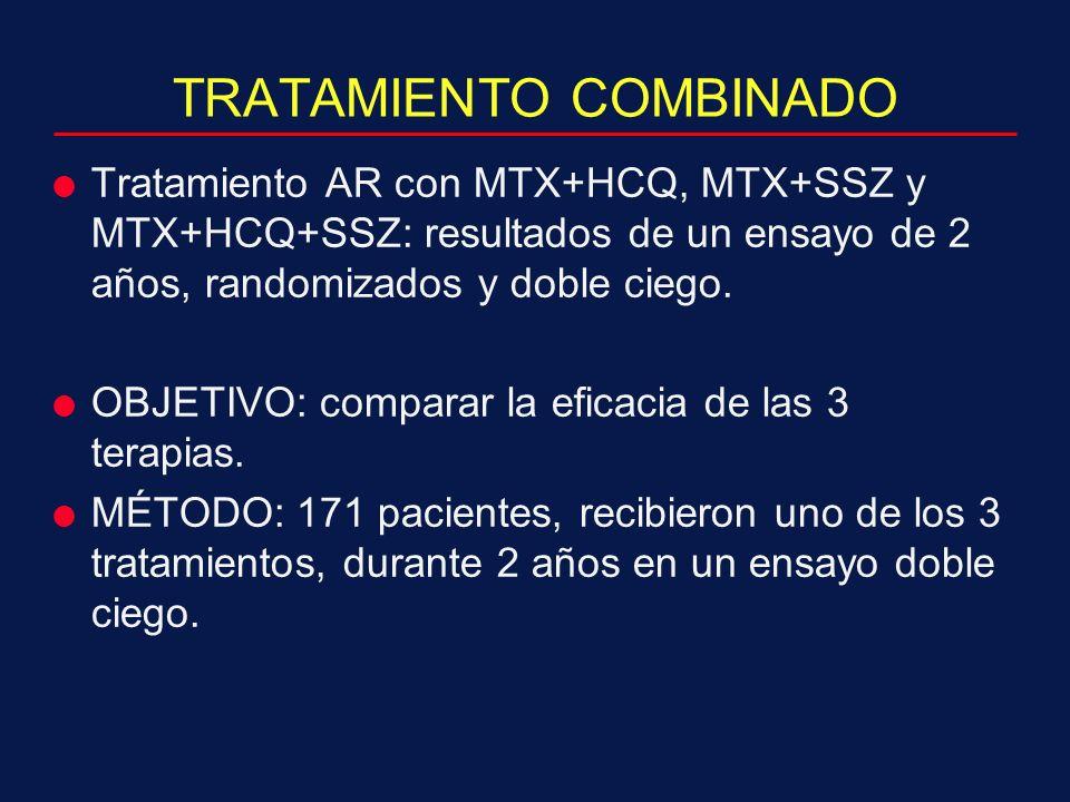 TRATAMIENTO COMBINADO Tratamiento AR con MTX+HCQ, MTX+SSZ y MTX+HCQ+SSZ: resultados de un ensayo de 2 años, randomizados y doble ciego.