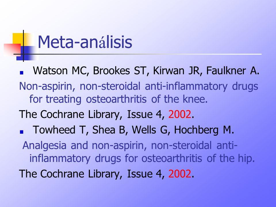 Meta-an á lisis Watson MC, Brookes ST, Kirwan JR, Faulkner A. Non-aspirin, non-steroidal anti-inflammatory drugs for treating osteoarthritis of the kn