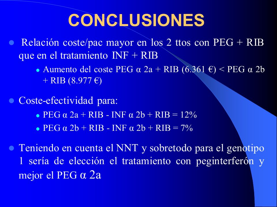 PEG α 2aINF α 2b NNT coste incremental 1 42 %33 %1184.304 2/3 82 %79 %33252.912 PEGINF α 2bNNTcoste incremental PEG α 2a 56 %44 %968.976 PEG α 2b 54 %