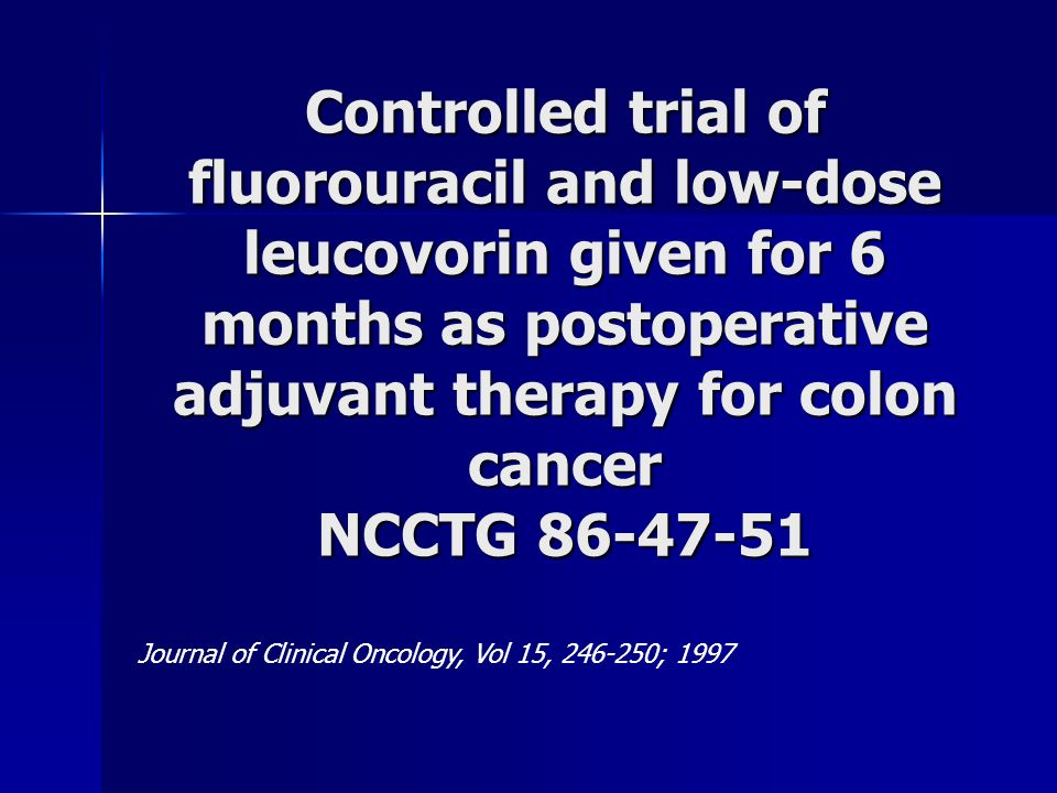 Controlled trial of fluorouracil and low-dose leucovorin given for 6 months as postoperative adjuvant therapy for colon cancer NCCTG 86-47-51 Journal