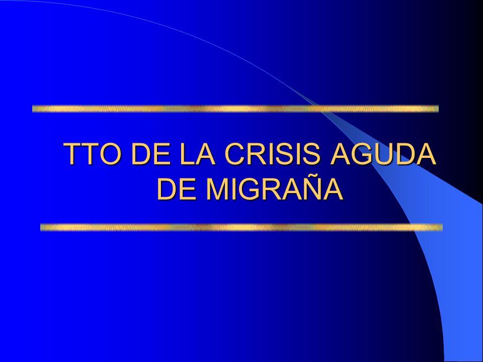 TTO DE LA CRISIS AGUDA DE MIGRAÑA