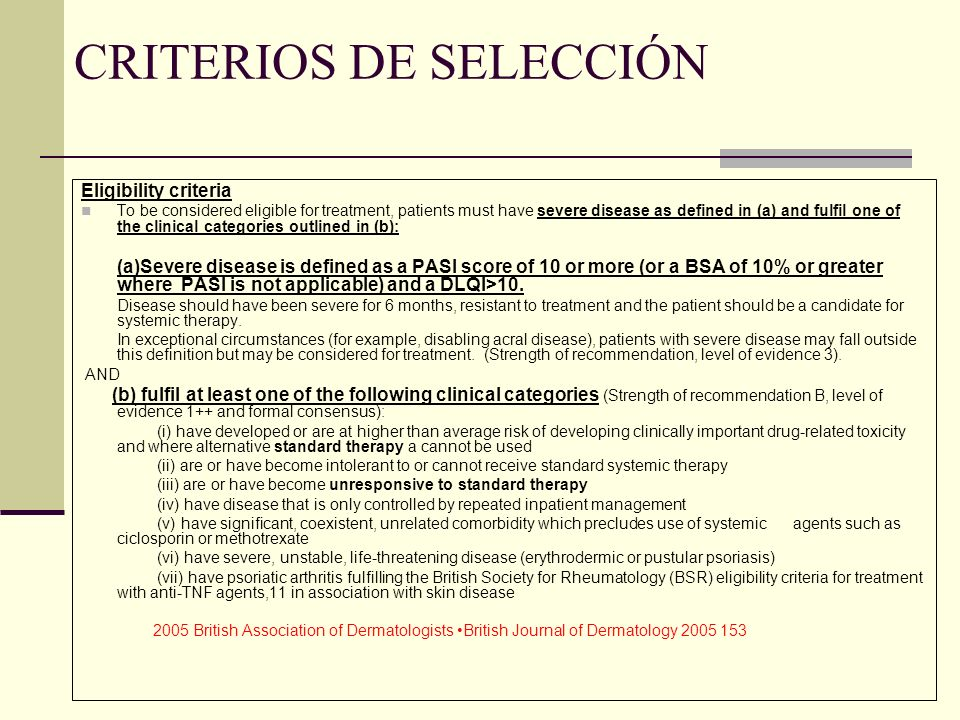 CRITERIOS DE SELECCIÓN Eligibility criteria To be considered eligible for treatment, patients must have severe disease as defined in (a) and fulfil on