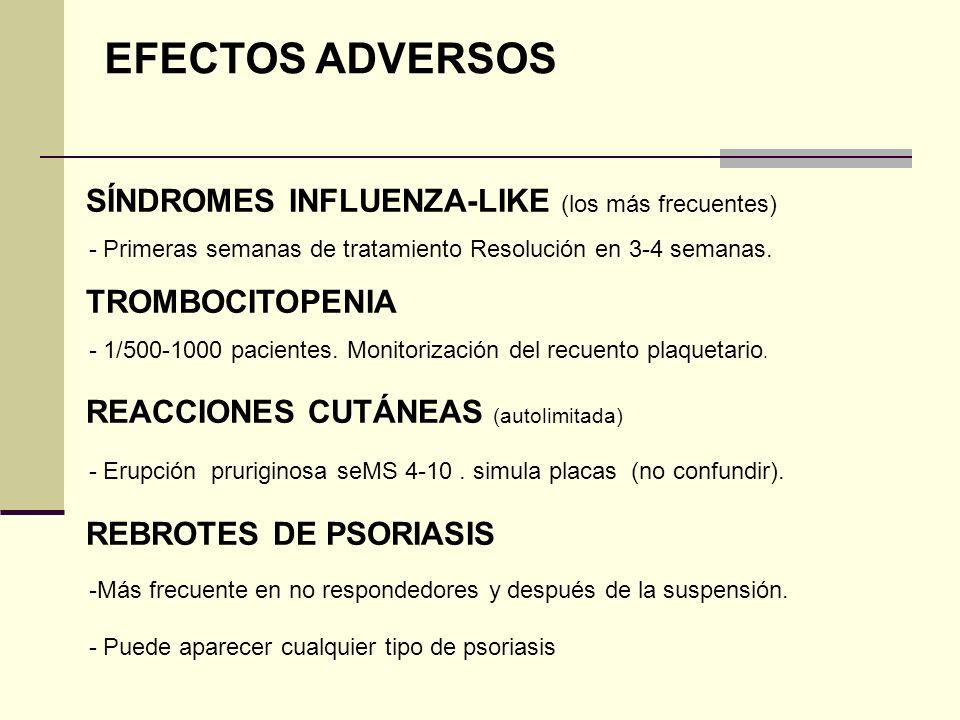 SÍNDROMES INFLUENZA-LIKE (los más frecuentes) - Primeras semanas de tratamiento Resolución en 3-4 semanas. TROMBOCITOPENIA - 1/500-1000 pacientes. Mon