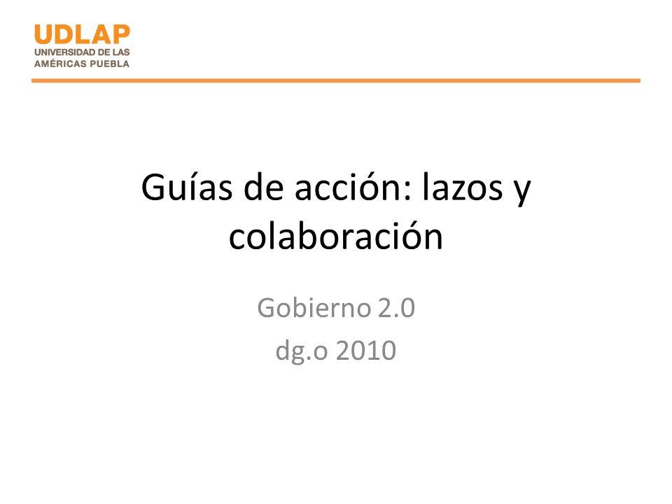 Guías de acción: lazos y colaboración Gobierno 2.0 dg.o 2010