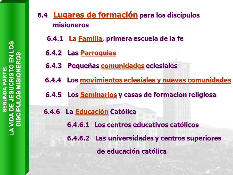 6.4 Lugares de formación para los discípulos misioneros misioneros 6.4.1 La Familia, primera escuela de la fe 6.4.1 La Familia, primera escuela de la
