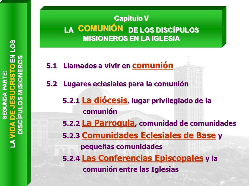 5.2 Lugares eclesiales para la comunión 5.2.1 La diócesis, lugar privilegiado de la 5.2.1 La diócesis, lugar privilegiado de la comunión comunión 5.2.