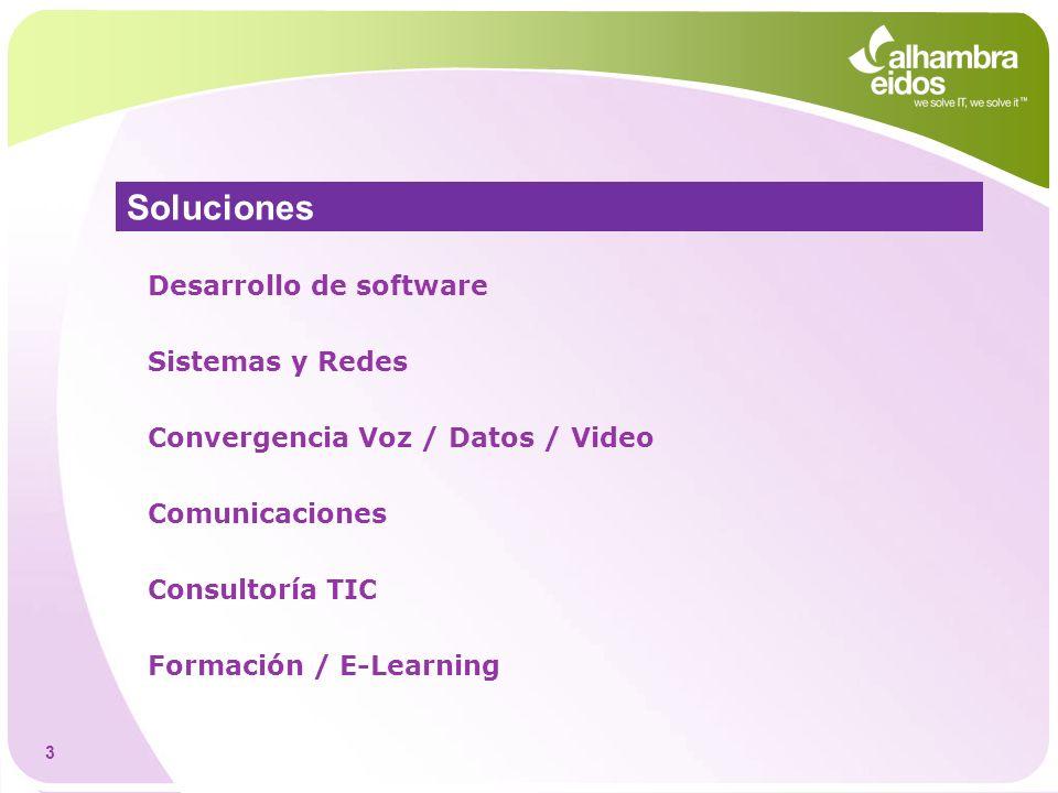 Soluciones Desarrollo de software Sistemas y Redes Convergencia Voz / Datos / Video Comunicaciones Consultoría TIC Formación / E-Learning 3