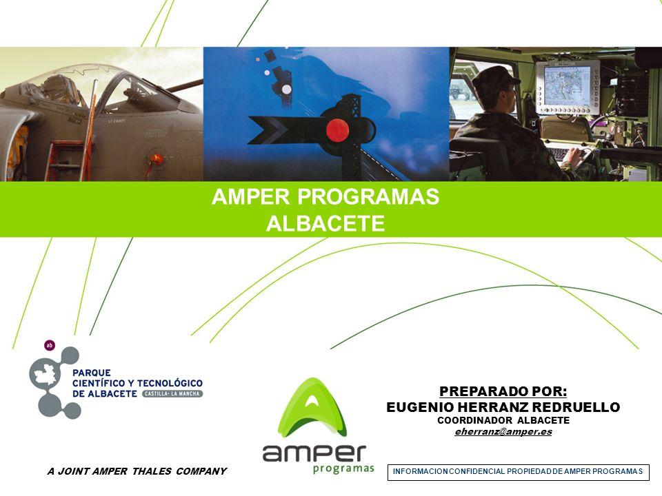 A JOINT AMPER THALES COMPANY CONTENIDO AMPER GRUPO Y AMPER PROGRAMAS DEPARTAMENTOS CIS Y AYUDAS A LA NAVEGACIÓN DEPARTAMENTO AERONÁUTICA ACTIVIDADES AERONÁUTICAS PLAN DE EXPANSIÓN CENTRO ALBACETE OBJETIVOS INFORMACION CONFIDENCIAL PROPIEDAD DE AMPER PROGRAMAS