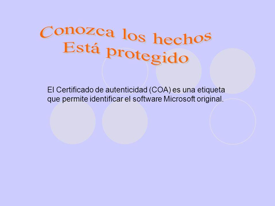 El Certificado de autenticidad (COA) es una etiqueta que permite identificar el software Microsoft original.