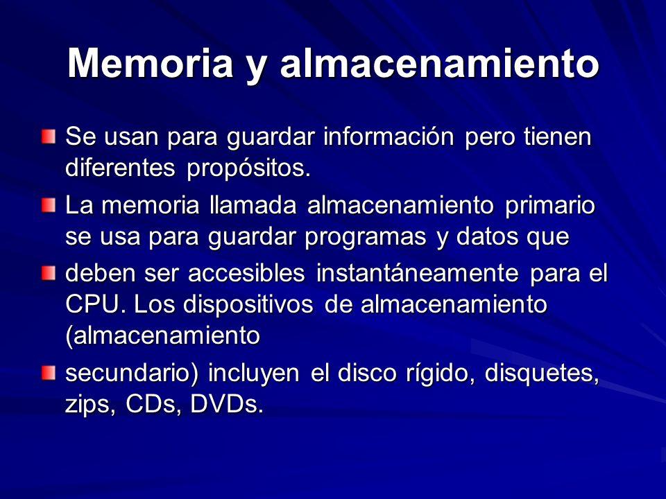 Memoria y almacenamiento Se usan para guardar información pero tienen diferentes propósitos. La memoria llamada almacenamiento primario se usa para gu