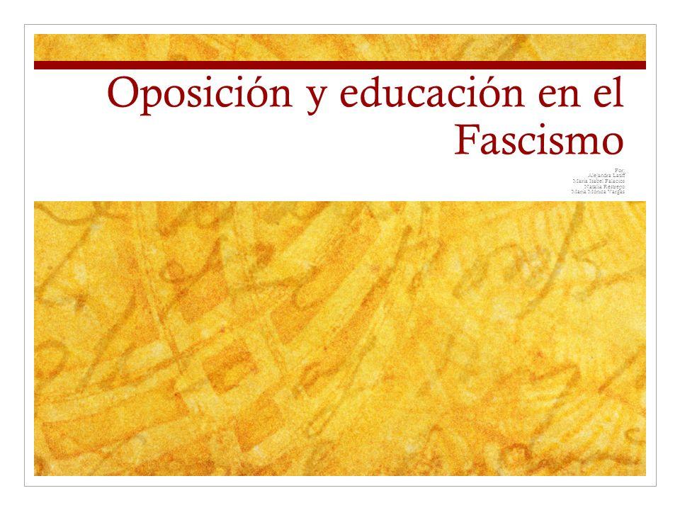 Educación La educación en Italia durante el régimen Fascista al igual que muchos otros aspectos sociales fue intervenida por el gobierno totalitario, como medida de control.