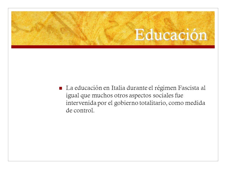 Educación La educación en Italia durante el régimen Fascista al igual que muchos otros aspectos sociales fue intervenida por el gobierno totalitario,