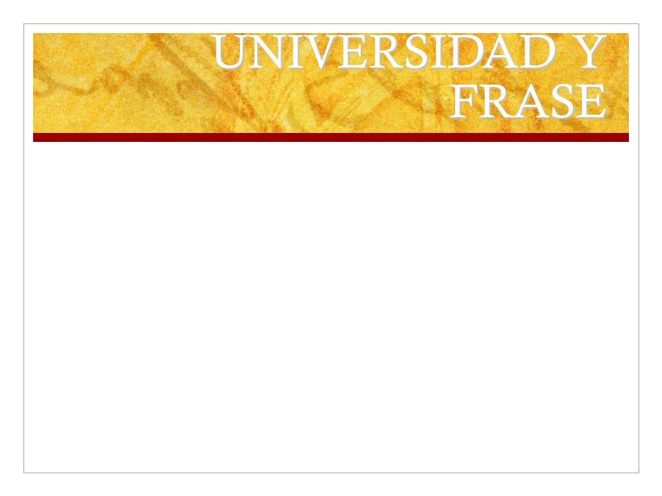 UNIVERSIDAD Y FRASE