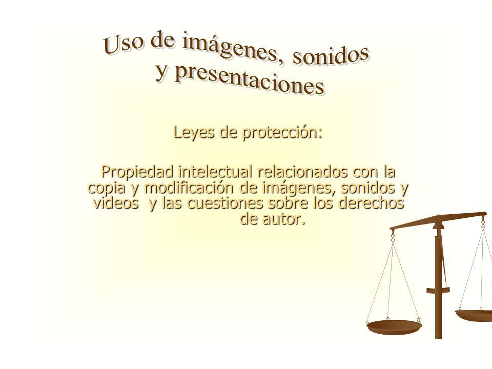 Leyes de protección: Propiedad intelectual relacionados con la copia y modificación de imágenes, sonidos y videos y las cuestiones sobre los derechos