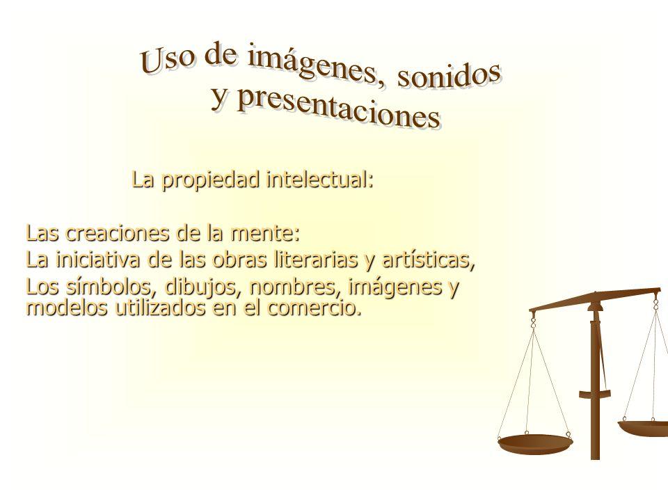 La propiedad intelectual: Las creaciones de la mente: La iniciativa de las obras literarias y artísticas, Los símbolos, dibujos, nombres, imágenes y m