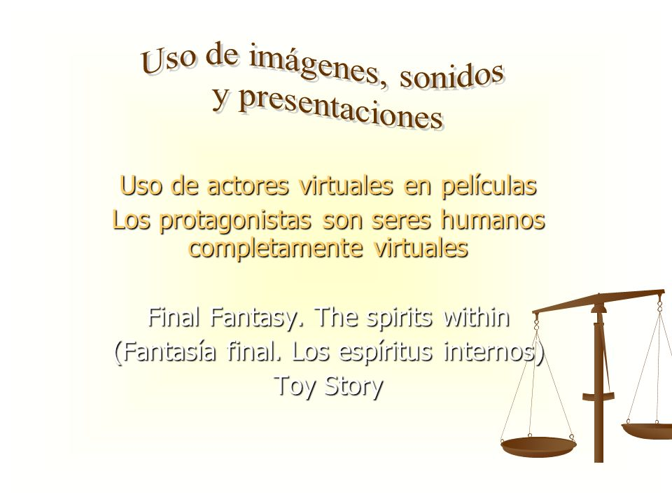 Uso de actores virtuales en películas Los protagonistas son seres humanos completamente virtuales Final Fantasy. The spirits within (Fantasía final. L