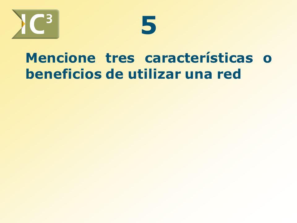 Mencione tres características o beneficios de utilizar una red 5