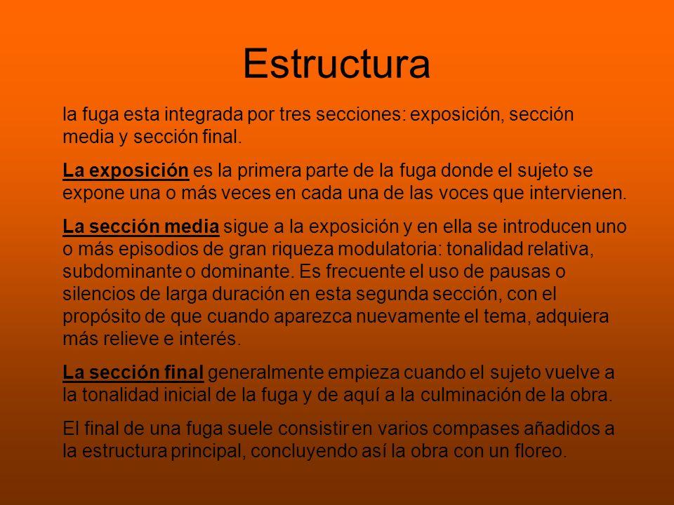 Estructura la fuga esta integrada por tres secciones: exposición, sección media y sección final. La exposición es la primera parte de la fuga donde el
