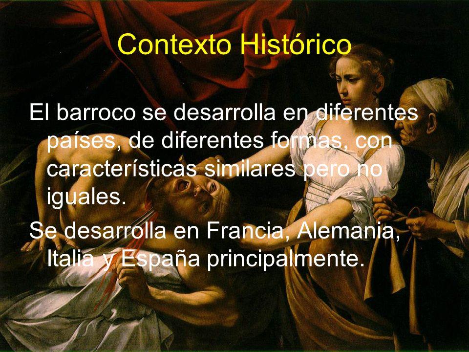 Contexto Histórico El barroco se desarrolla en diferentes países, de diferentes formas, con características similares pero no iguales. Se desarrolla e