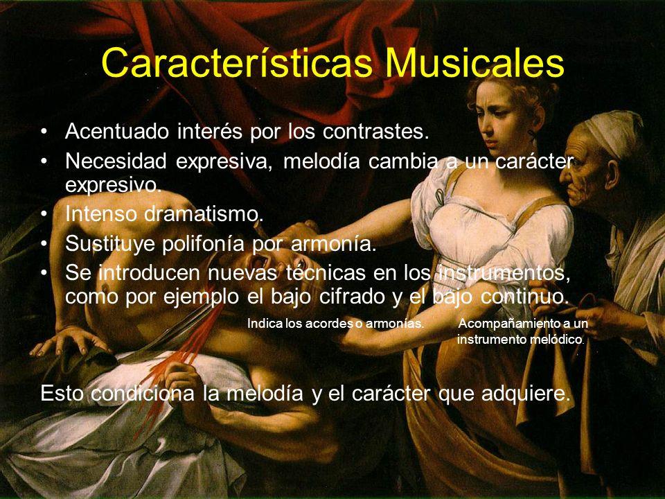 Características Musicales Acentuado interés por los contrastes. Necesidad expresiva, melodía cambia a un carácter expresivo. Intenso dramatismo. Susti
