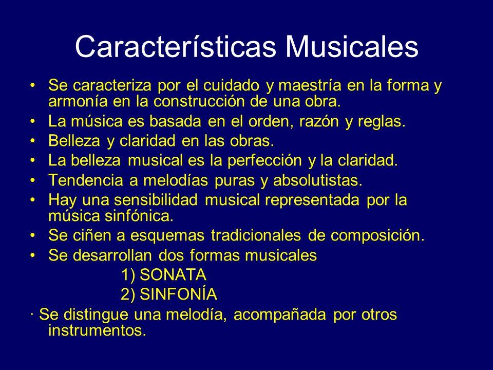 Características Musicales Se caracteriza por el cuidado y maestría en la forma y armonía en la construcción de una obra. La música es basada en el ord
