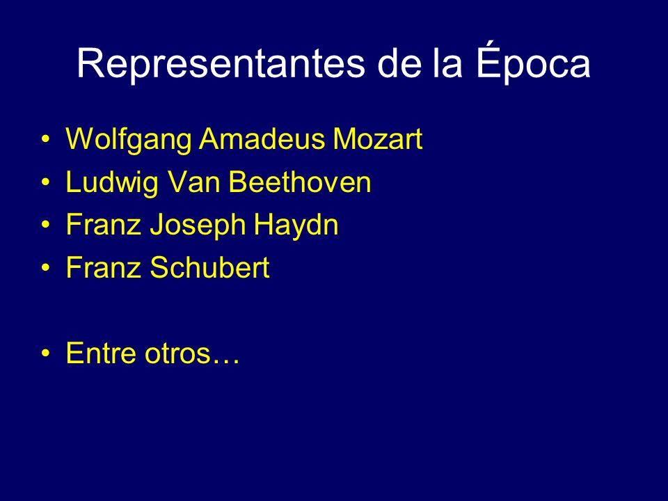 Representantes de la Época Wolfgang Amadeus Mozart Ludwig Van Beethoven Franz Joseph Haydn Franz Schubert Entre otros…