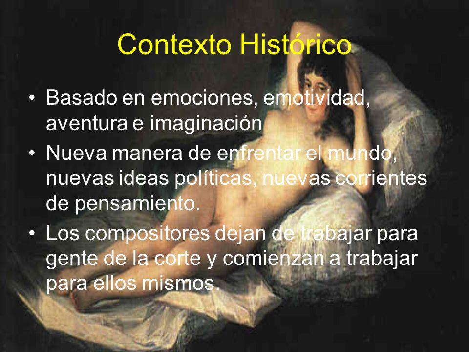 Contexto Histórico Basado en emociones, emotividad, aventura e imaginación Nueva manera de enfrentar el mundo, nuevas ideas políticas, nuevas corrient