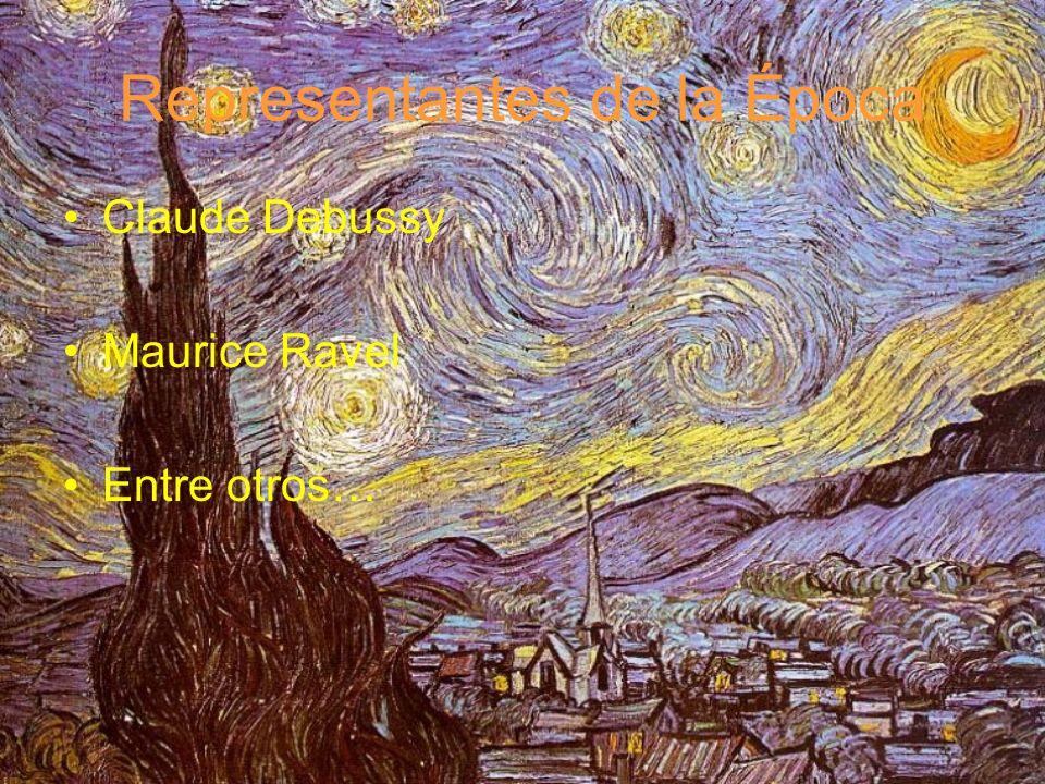 Representantes de la Época Claude Debussy Maurice Ravel Entre otros…