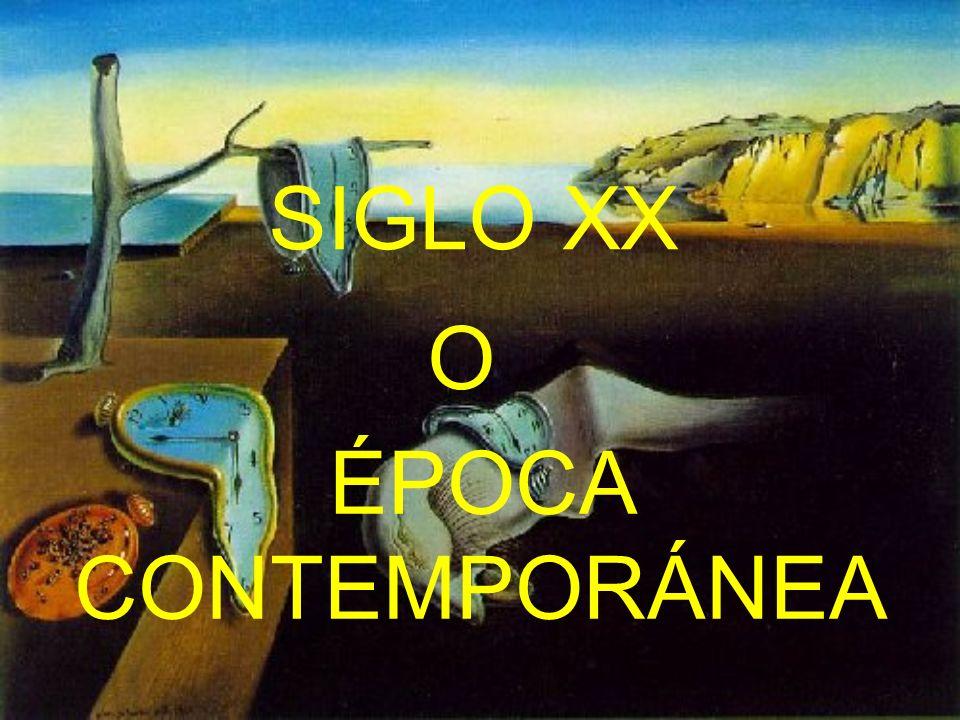 SIGLO XX ÉPOCA CONTEMPORÁNEA O