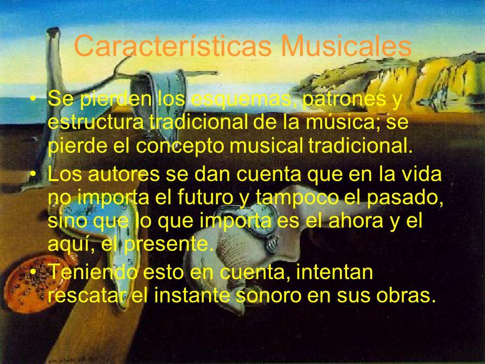 Se pierden los esquemas, patrones y estructura tradicional de la música; se pierde el concepto musical tradicional. Los autores se dan cuenta que en l