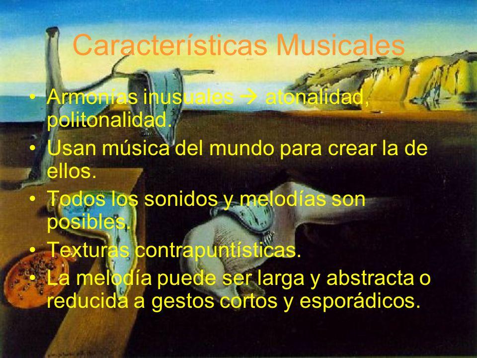 Armonías inusuales atonalidad, politonalidad. Usan música del mundo para crear la de ellos. Todos los sonidos y melodías son posibles. Texturas contra