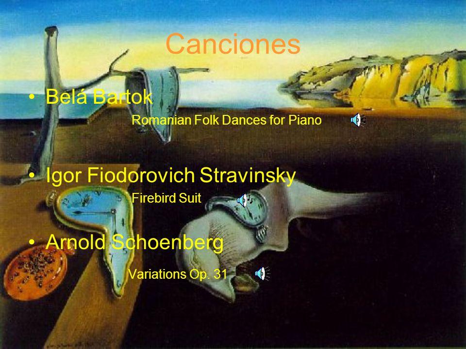 Belá Bartok Romanian Folk Dances for Piano Igor Fiodorovich Stravinsky Firebird Suit Arnold Schoenberg Variations Op. 31 Canciones