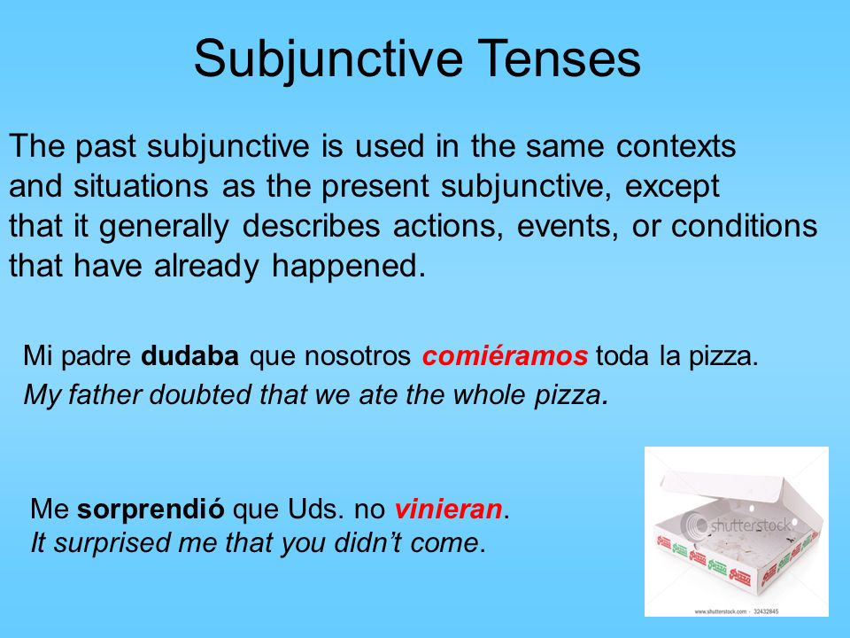 Remember the Acronym WEIRDO The imperfect subjunctive is also used in those cases in which the subjunctive is required but the verb of the main clause is in the past tense or conditional.
