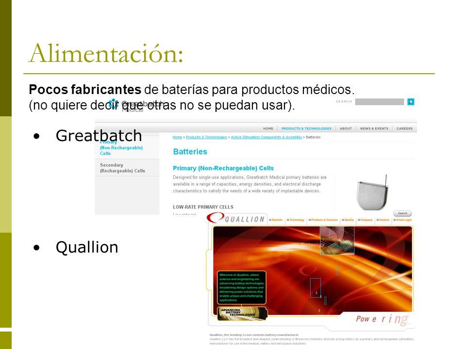 Alimentación: Greatbatch Quallion Pocos fabricantes de baterías para productos médicos. (no quiere decir que otras no se puedan usar).