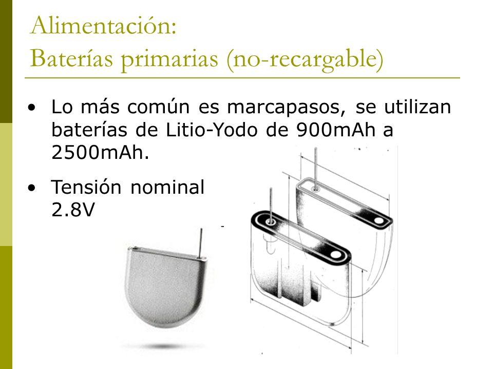Alimentación: Baterías primarias (no-recargable) Lo más común es marcapasos, se utilizan baterías de Litio-Yodo de 900mAh a 2500mAh. Tensión nominal 2