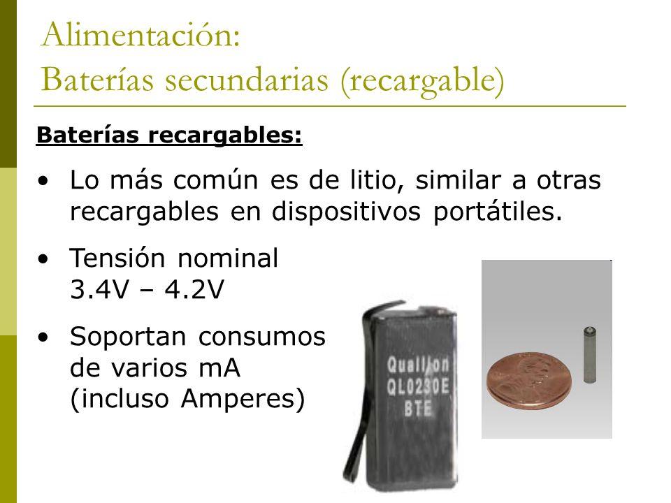 Alimentación: Baterías secundarias (recargable) Baterías recargables: Lo más común es de litio, similar a otras recargables en dispositivos portátiles