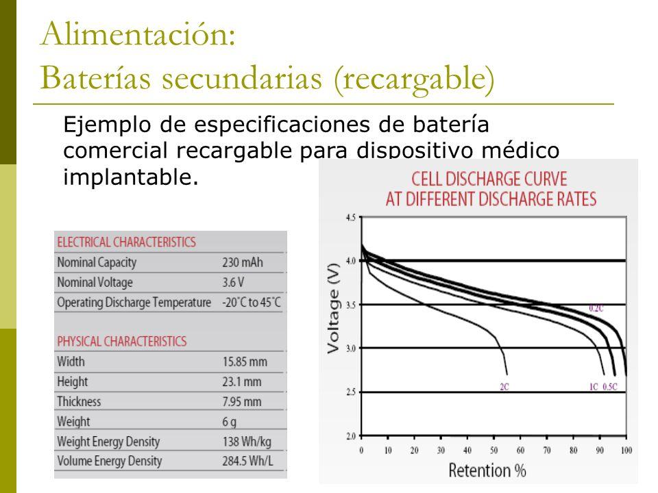Alimentación: Baterías secundarias (recargable) Ejemplo de especificaciones de batería comercial recargable para dispositivo médico implantable.