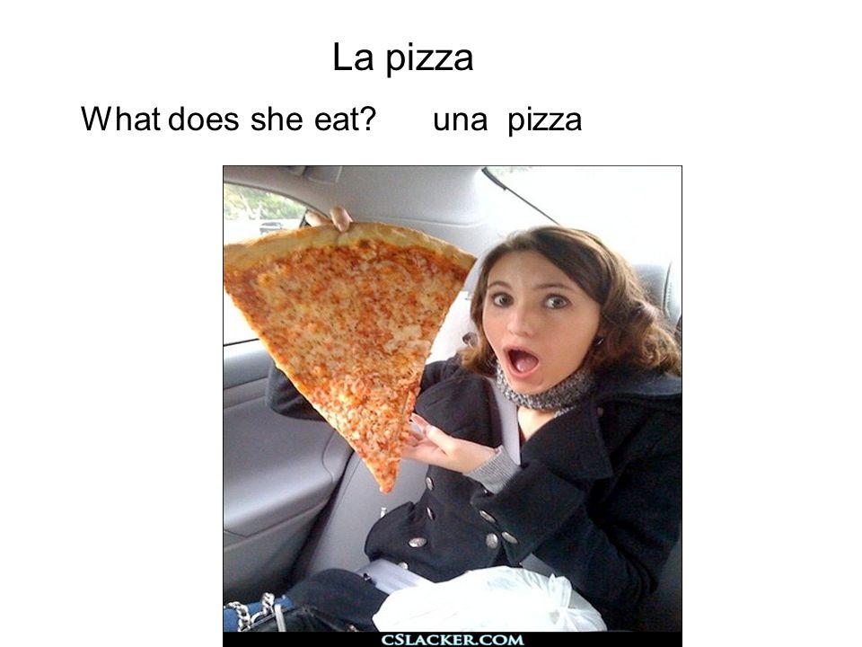 La pizza What does she eat?una pizza