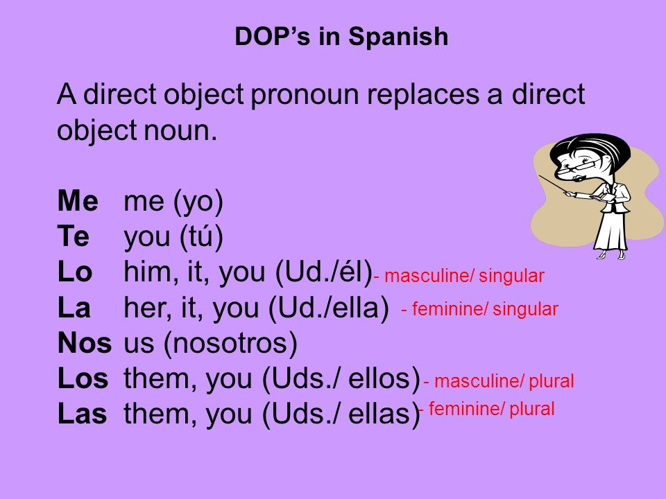 Direct Object Pronouns Direct object pronouns can refer to people or things.